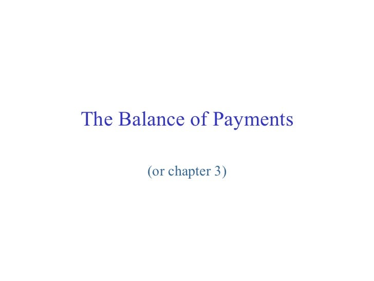 The Balance of Payments (or chapter 3)