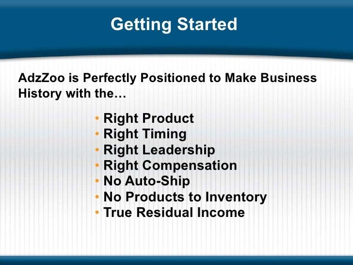 Getting Started  <ul><ul><ul><li>Right Product </li></ul></ul></ul><ul><ul><ul><li>Right Timing </li></ul></ul></ul><ul><u...