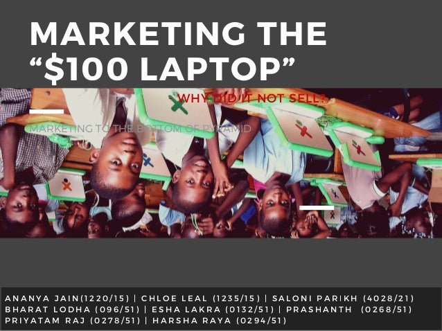 marketing the 100 dollar laptop How many laptops were sold in 2017 this statistic shows global shipment figures for tablets, laptops and desktop pcs 2010-2021 in 2021, around 166 million tablets were expected to ship worldwide.