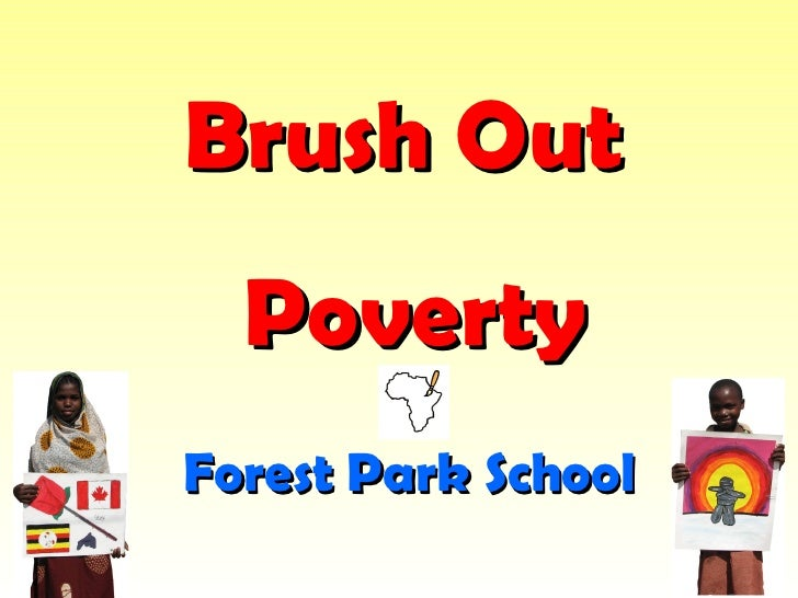 Brush Out  Poverty Forest Park School