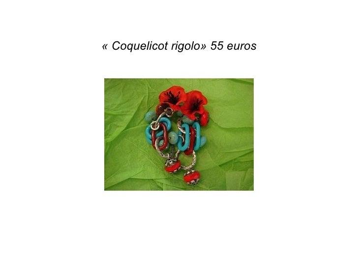«Coquelicot rigolo» 55 euros