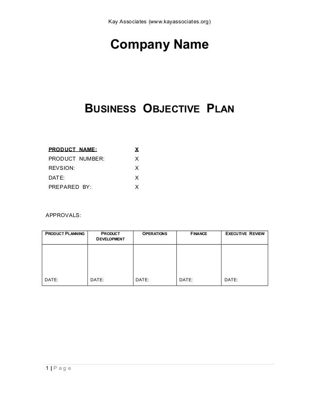 Kay Associates (www.kayassociates.org) Company Name BUSINESS OBJECTIVE PLAN PRODUCT NAME: X PRODUCT NUMBER: X REVSION: X D...