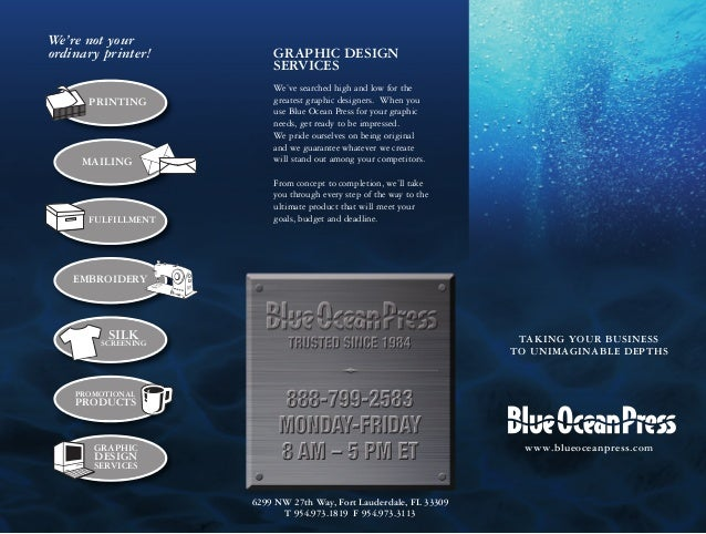 TAKING YOUR BUSINESS TO UNIMAGINABLE DEPTHS www.blueoceanpress.com We're not your ordinary printer! PRINTING MAILING FULFI...