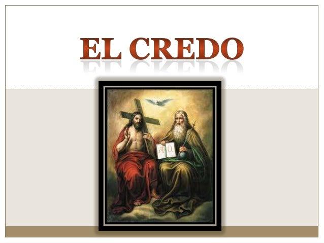  Es una profesion de FE Es un resume de la VERDADES de Fe de los Catolicos Es nuetra CONVICCION Es la Oracion en Latin...