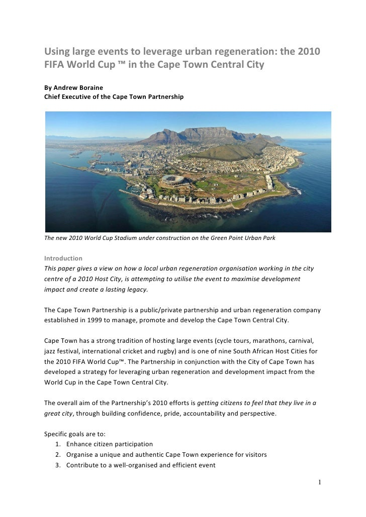 Using large events to leverage urban regeneration: the 2010 FIFA World Cup ™ in the Cape Town Central City By Andrew Borai...