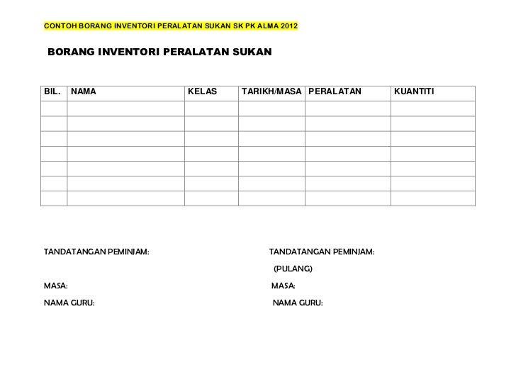 CONTOH BORANG INVENTORI PERALATAN SUKAN SK PK ALMA 2012BORANG INVENTORI PERALATAN SUKANBIL.    NAMA                   KELA...