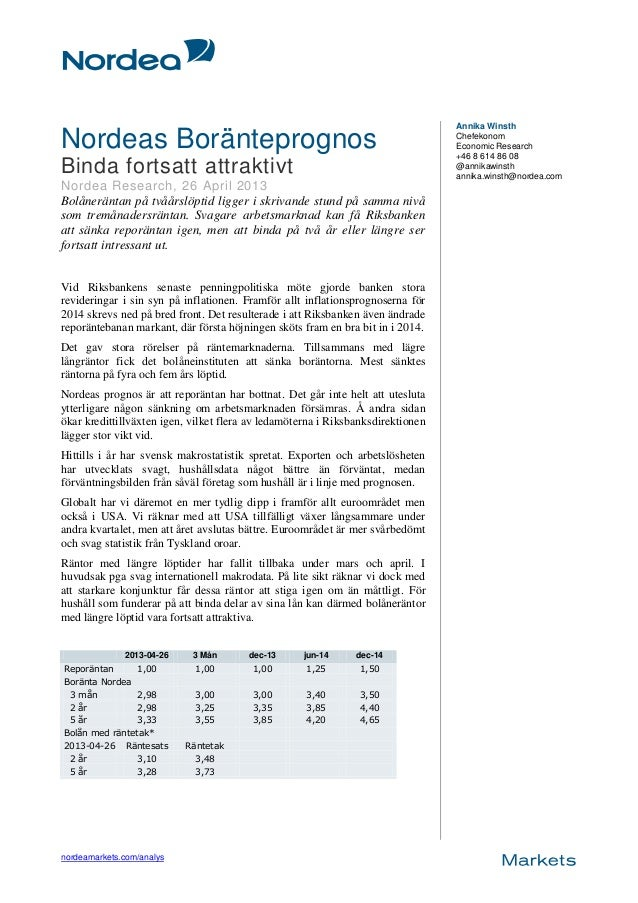 nordeamarkets.com/analysNordeas BoränteprognosBinda fortsatt attraktivtNordea Research, 26 April 2013Bolåneräntan på tvåår...