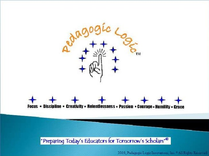 2009 Pedagogic Logic Innovations, Inc. © All Rights Reserved<br />