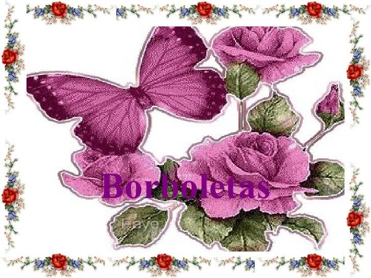 <ul><li>Borboletas </li></ul>