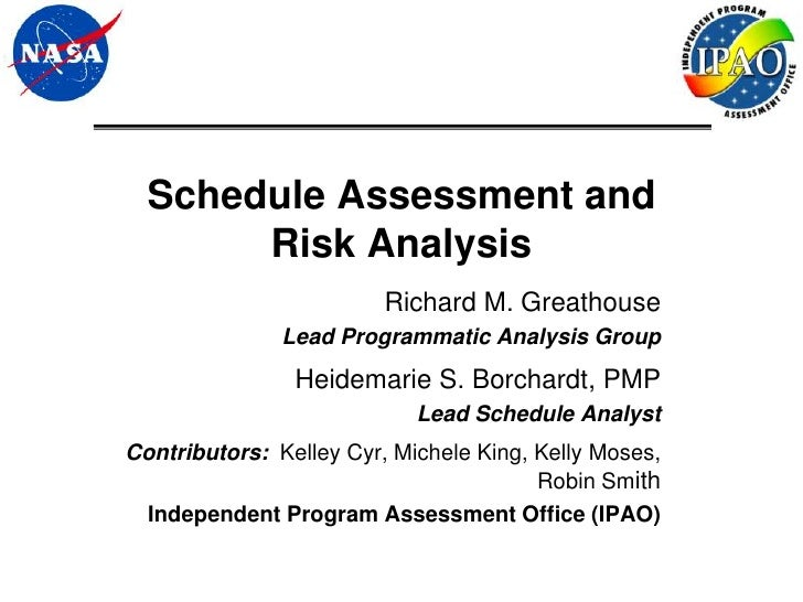 Schedule Assessment and       Risk Analysis                         Richard M. Greathouse               Lead Programmatic ...