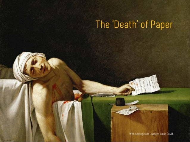 The 'Death' of Paper With apologies to Jacques-Louis David