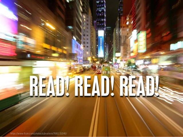 https://www.flickr.com/photos/ajbrustein/7681131046/ READ! READ! READ!