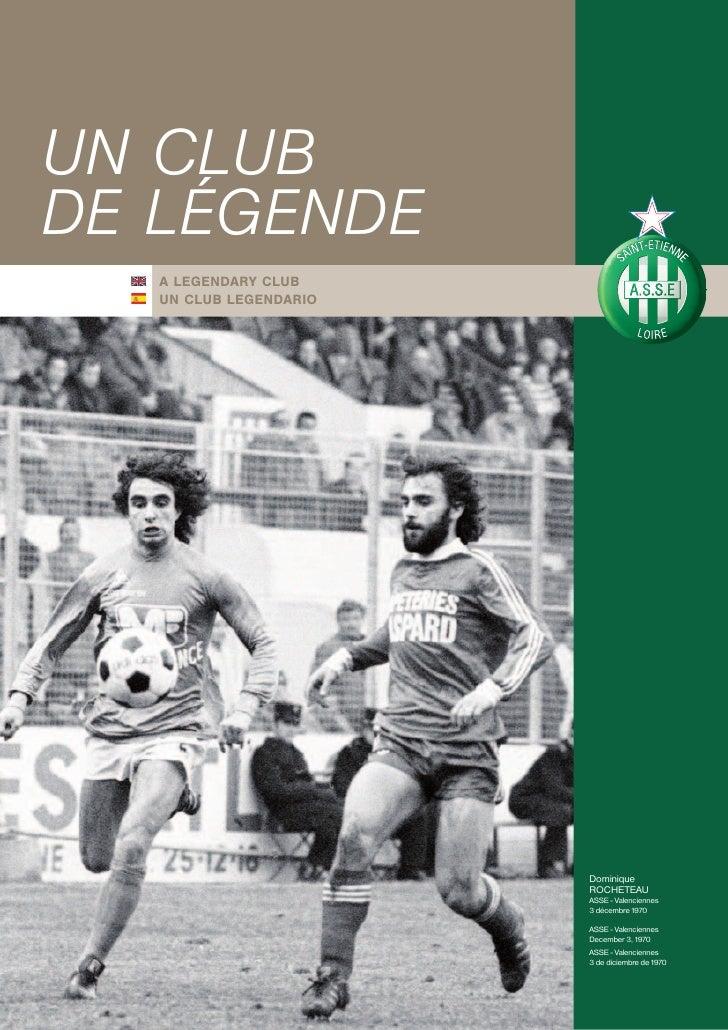 UN CLUB DE LÉGENDE    A LEGENDARY CLUB    UN CLUB LEGENDARIO                             Dominique                        ...