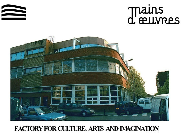 FACTORY FOR CULTURE, ARTS AND IMAGINATION