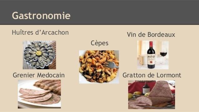 Gastronomie Huîtres d'Arcachon Vin de Bordeaux Grenier Medocain Gratton de Lormont Cèpes