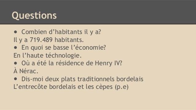 Questions ● Combien d'habitants il y a? Il y a 719.489 habitants. ● En quoi se basse l'économie? En l'haute téchnologie. ●...