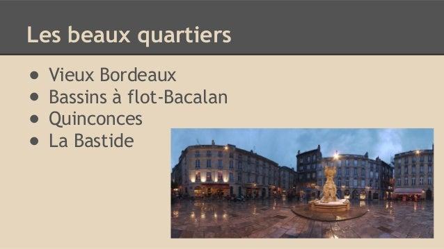 Les beaux quartiers ● Vieux Bordeaux ● Bassins à flot-Bacalan ● Quinconces ● La Bastide