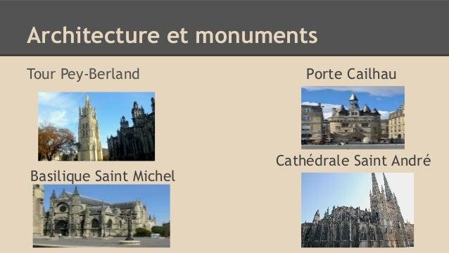 Architecture et monuments Tour Pey-Berland Porte Cailhau Basilique Saint Michel Cathédrale Saint André