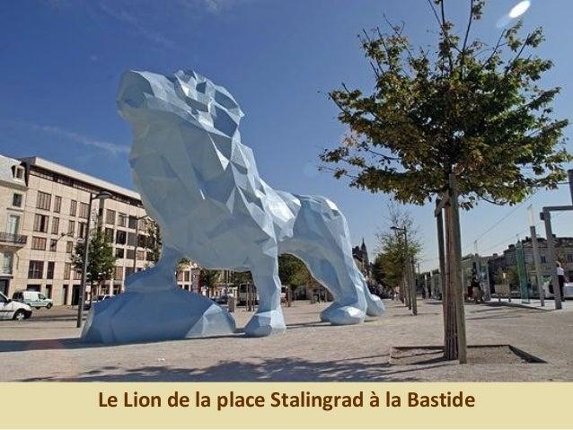 Le Lion de la place Stalingrad à la Bastide