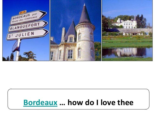 Bordeaux … how do I love thee