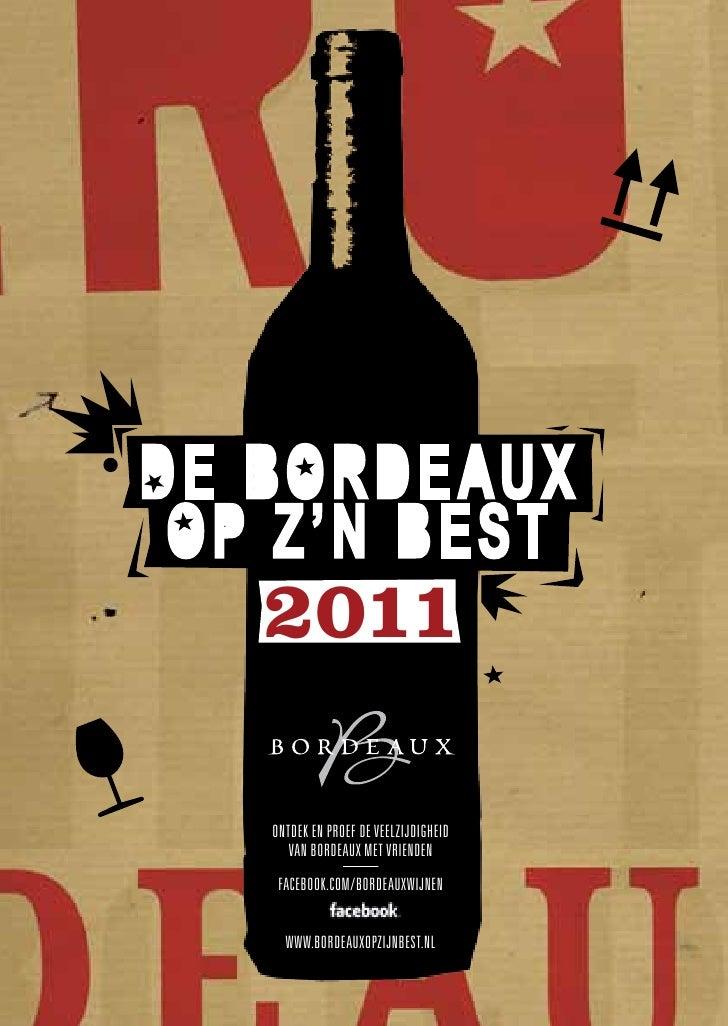 DE BORDE AUX Op z'n BEst   2011   Ontdek en prOef de veelzijdigheid      van BOrdeaux met vrienden    faceBOOk.cOm/BOrdeau...