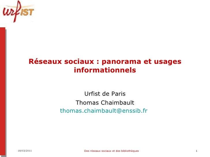 Réseaux sociaux : panorama et usages informationnels Urfist de Rennes Thomas Chaimbault thomas.chaimbault @ enssib.fr   Ve...