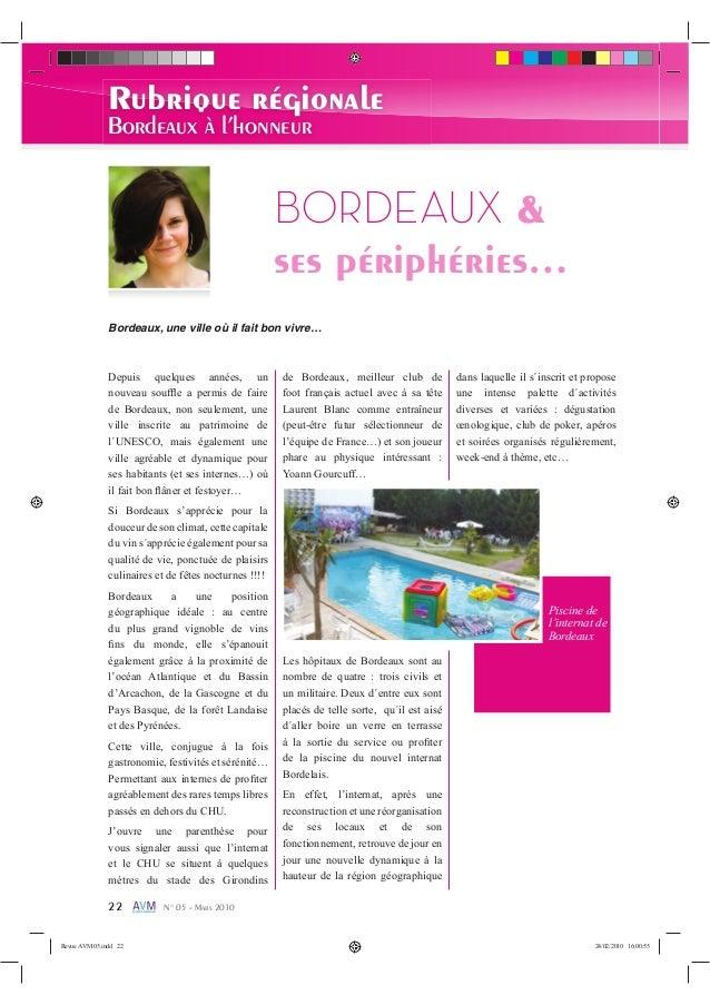 22 N° 05 - Mars 2010 Rubrique régionale Bordeaux à l'honneur BORDEAUX & ses périphéries… Bordeaux, une ville où il fait bo...