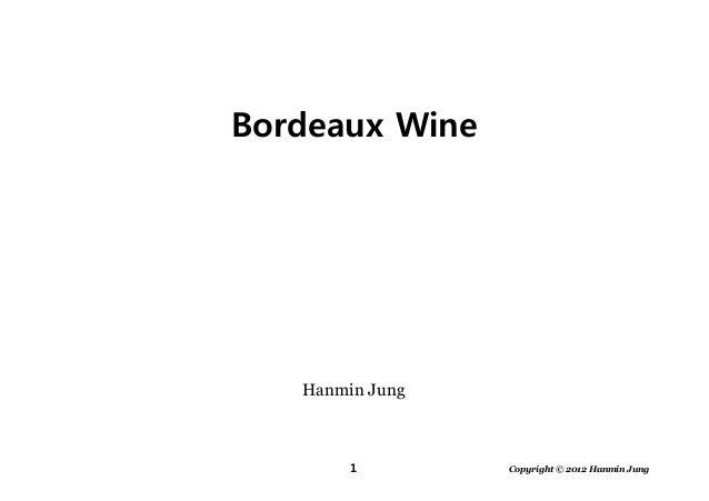 1 Copyright © 2012 Hanmin JungHanmin JungBordeaux Wine