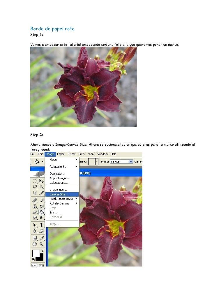 Borde de papel roto Step-1:  Vamos a empezar este tutorial empezando con una foto a la que queremos poner un marco.     St...