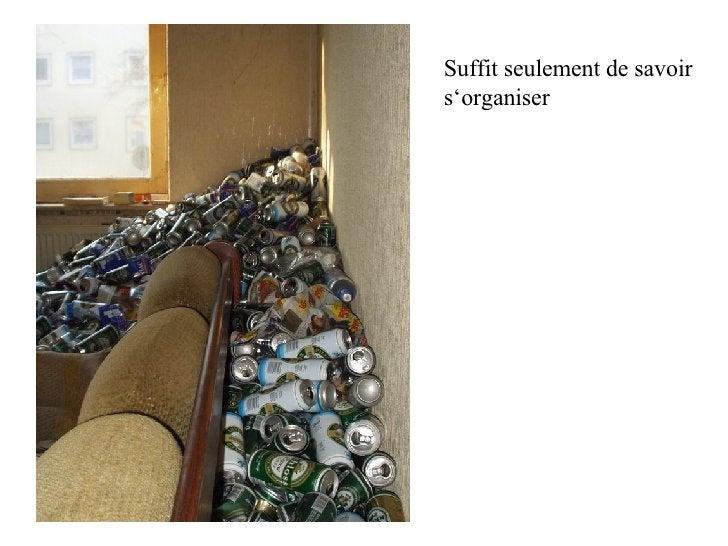 Suffit seulement de savoir s'organiser
