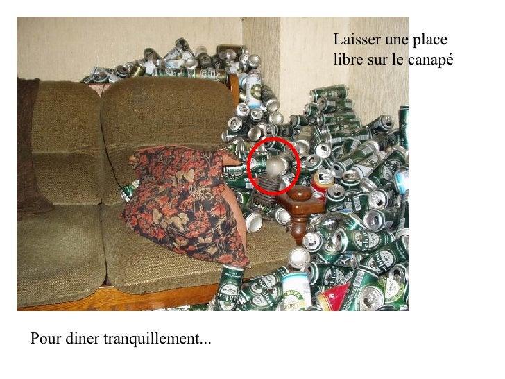 Pour diner tranquillement... Laisser une place libre sur le canapé