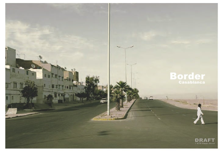 Border Casablanca       DRAFT       © ETH Studio Basel