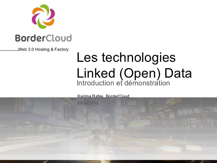 Web 3.0 Hosting & Factory                            Les technologies                            Linked (Open) Data       ...