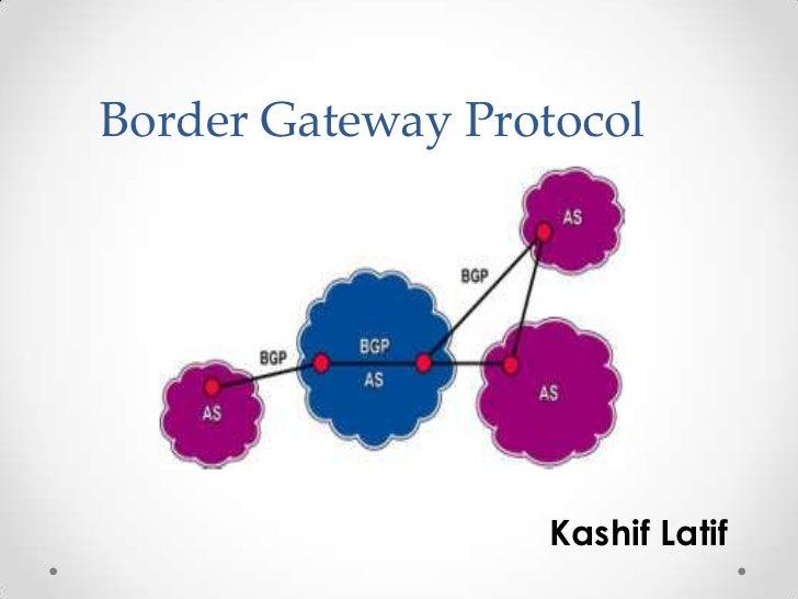 Border Gateway Protocol                  Kashif Latif