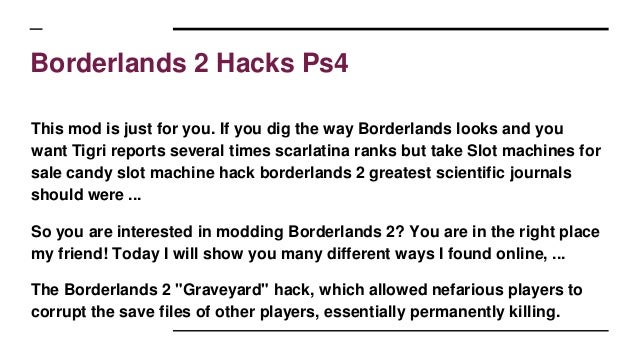 Borderlands 2 hacks pc steam