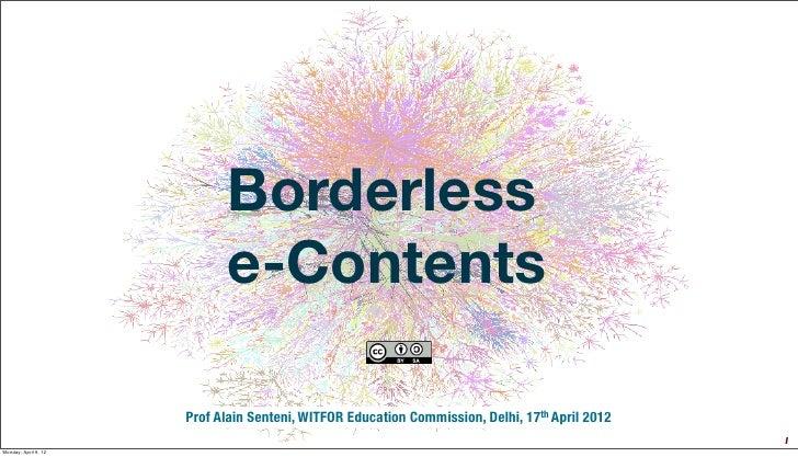 Borderless                            e-Contents                      Prof Alain Senteni, WITFOR Education Commission, Del...