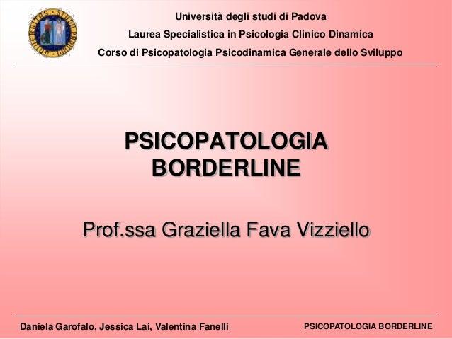 Università degli studi di Padova Laurea Specialistica in Psicologia Clinico Dinamica Corso di Psicopatologia Psicodinamica...
