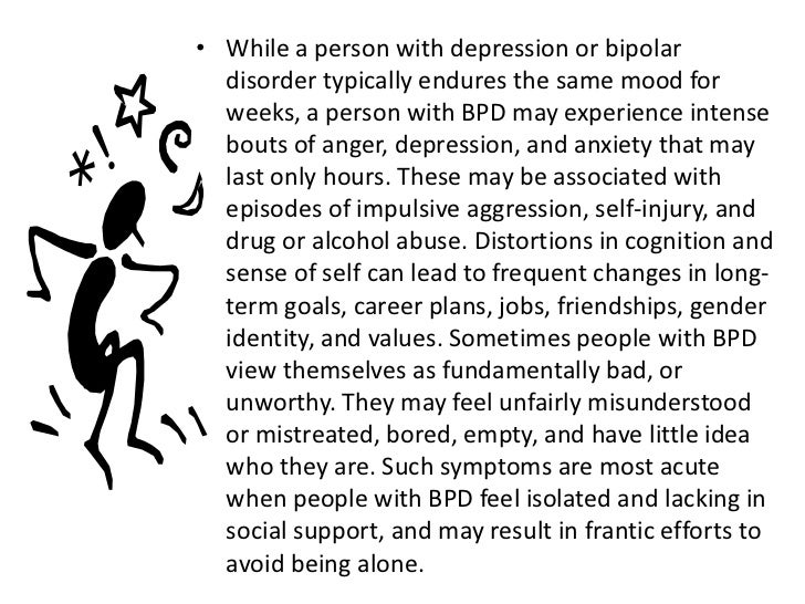 borderline personality disorder 1 Borderline personality disorder (bpd) is a serious mental illness  an individual who is seen as a friend one day may be considered an enemy or traitor the next.