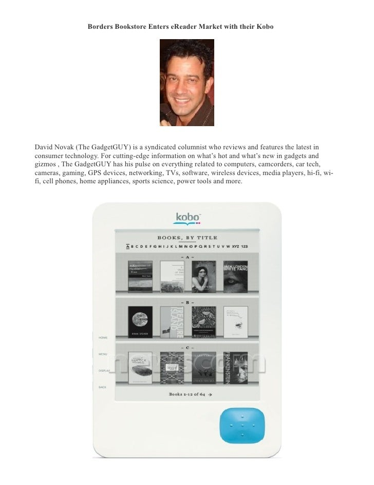 Borders Bookstore Enters eReader Market with their Kobo     David Novak (The GadgetGUY) is a syndicated columnist who revi...