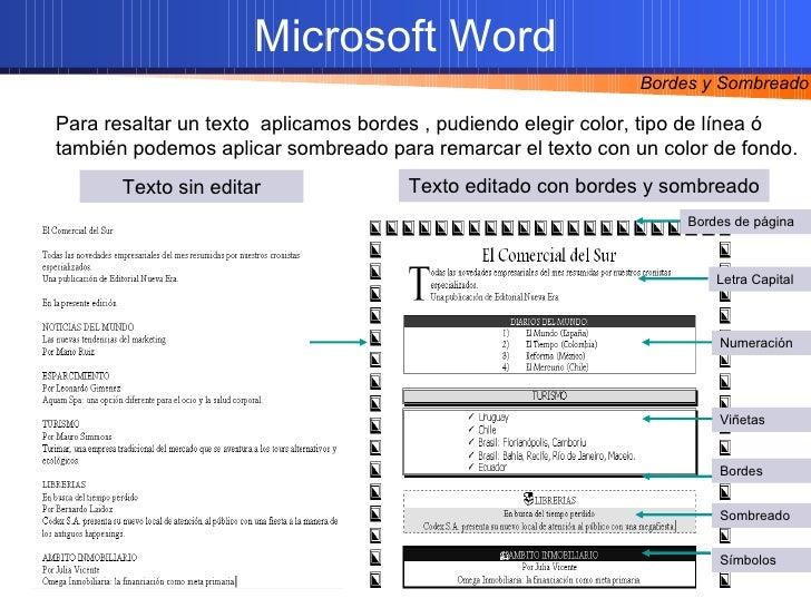 Texto sin editar Texto editado con bordes y sombreado Sombreado Bordes Letra Capital Bordes de página Símbolos Numeración ...