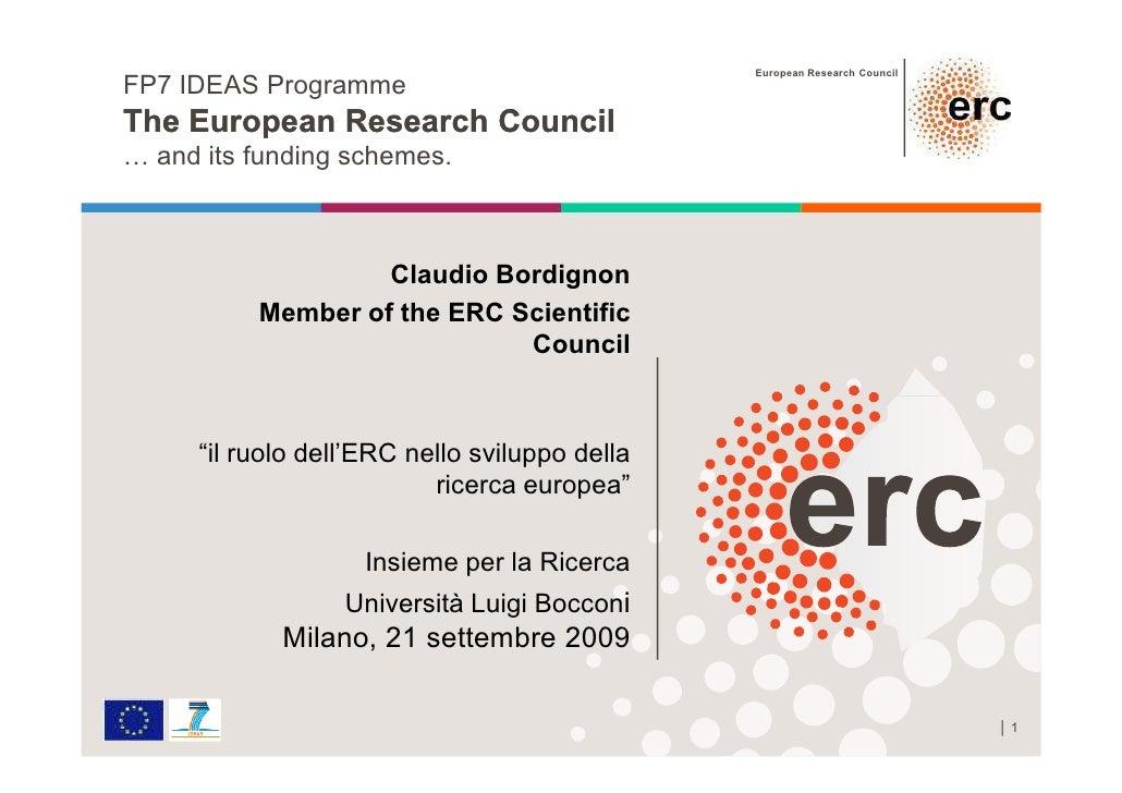 European Research Council FP7 IDEAS Programme The European Research Council … and its funding schemes.                    ...