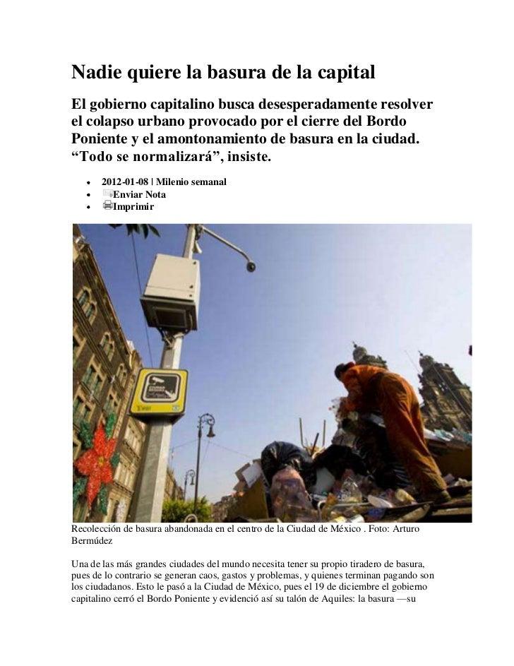 Nadie quiere la basura de la capitalEl gobierno capitalino busca desesperadamente resolverel colapso urbano provocado por ...