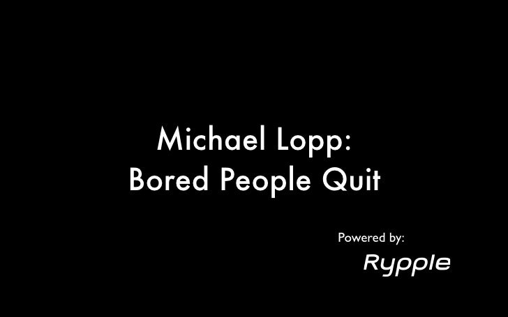 Michael Lopp:Bored People Quit              Powered by: