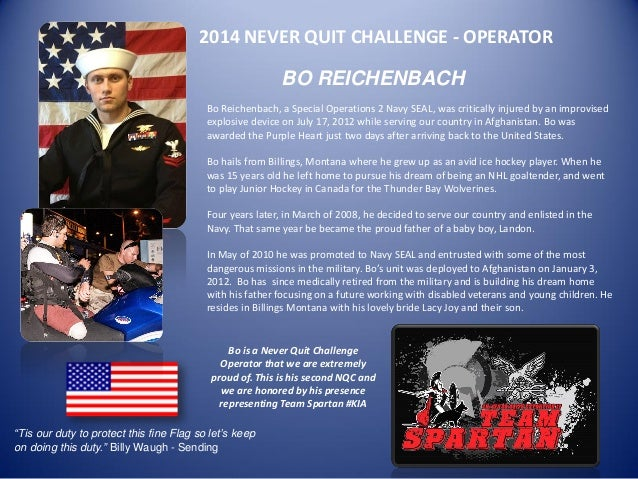2014 NEVER QUIT CHALLENGE - OPERATOR  BO REICHENBACH  Bo Reichenbach, a Special Operations 2 Navy SEAL, was critically inj...