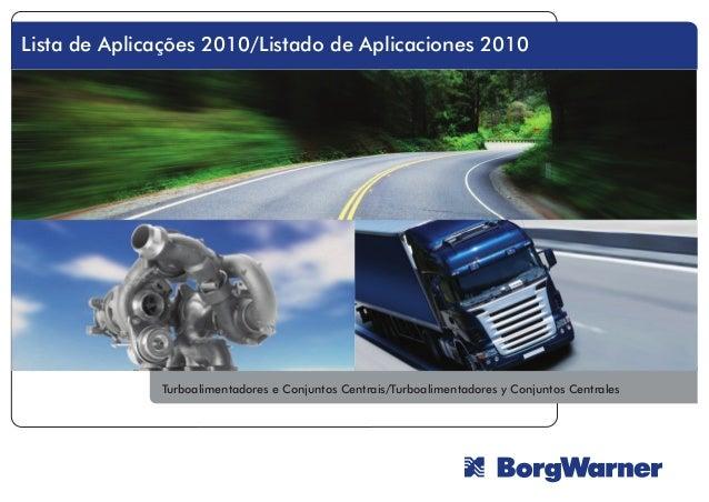 Turboalimentadores e Conjuntos Centrais/Turboalimentadores y Conjuntos Centrales Lista de Aplicações 2010/Listado de Aplic...
