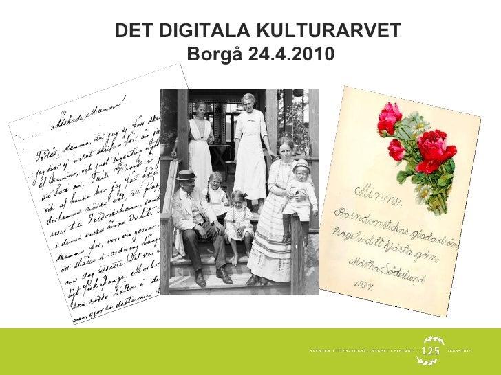 DET DIGITALA KULTURARVET  Borgå 24.4.2010