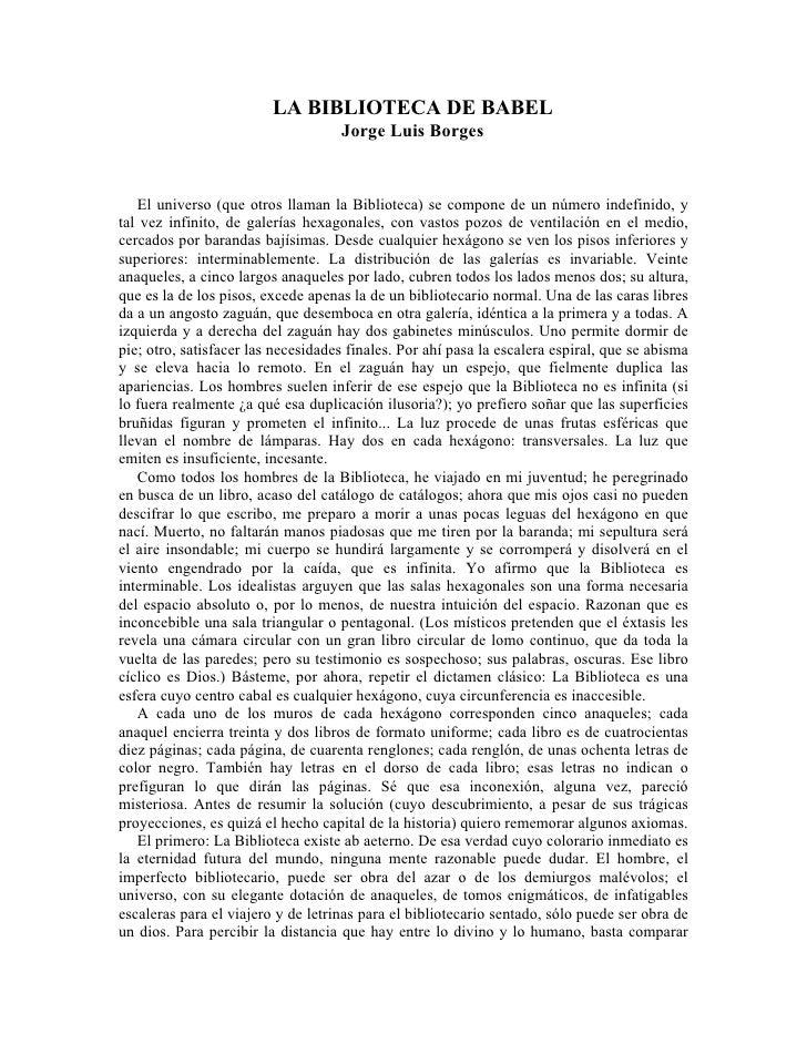LA BIBLIOTECA DE BABEL                                     Jorge Luis Borges      El universo (que otros llaman la Bibliot...