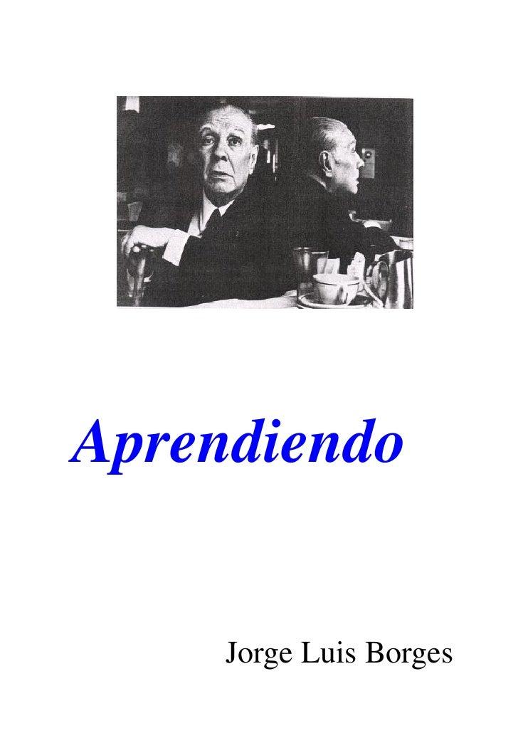 Aprendiendo        Jorge Luis Borges