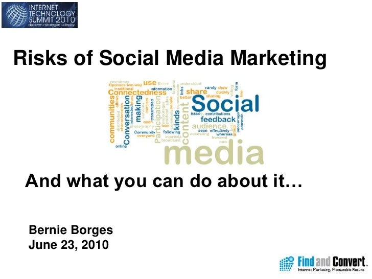 Risks of Social Media Marketing<br />And what you can do about it…<br />Bernie Borges<br />June 23, 2010<br />