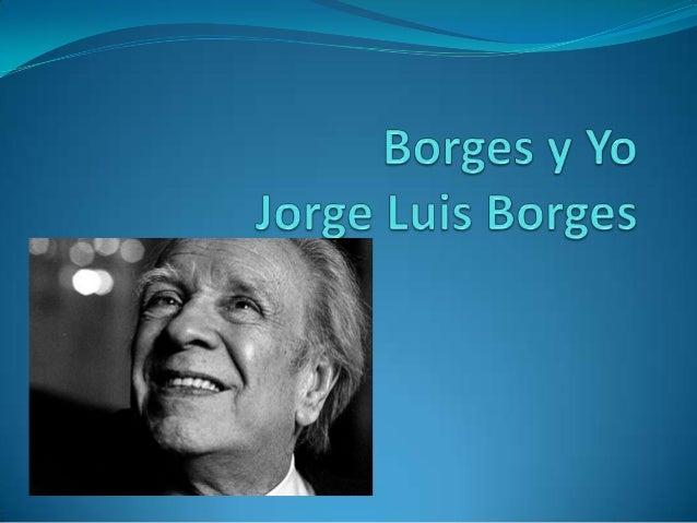  Autor: Jorge Luis Borges. Genero Literario: Narrativa (Cuento Corto, Prosa)  Época y movimiento literario: Siglo XX, Bo...